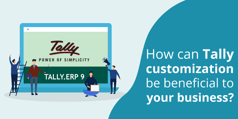 How can tally customization be beneficial to your business