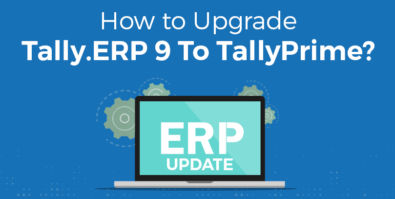 How to upgrade tally ERP 9 to Tally Prime