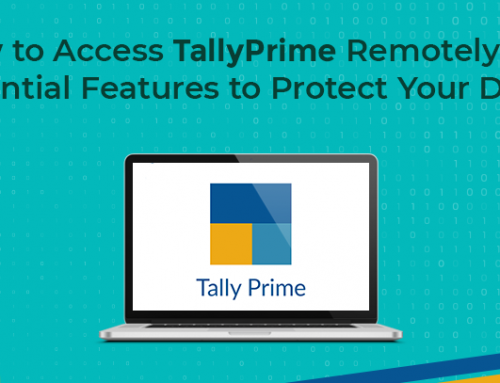 How to Access TallyPrime Remotely and Essential Features to Protect Your Data?